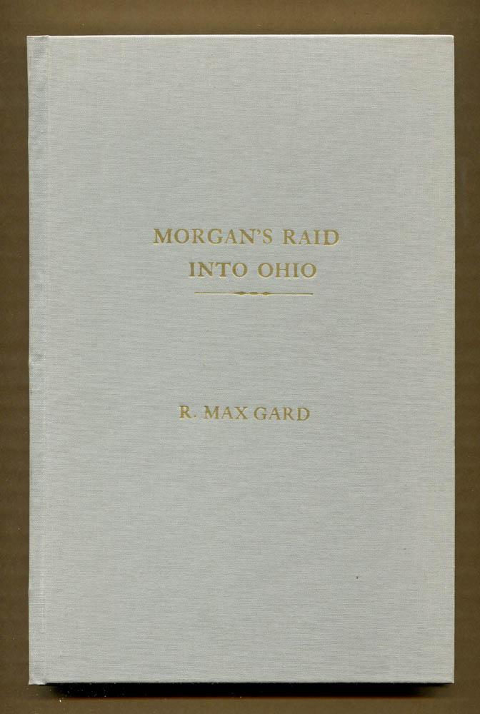 Morgan's Raid Into Ohio (Signed Copy): Gard, R. Max
