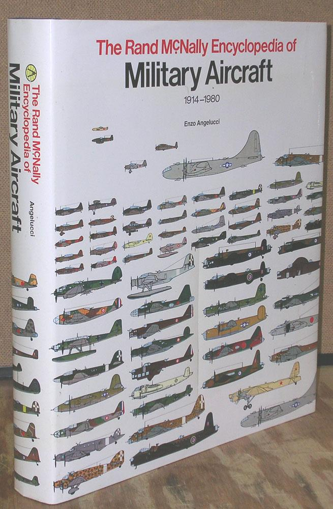 The Rand Mcnally Encyclopedia of Military Aircraft 1944-1980: Angelucci, Enzo