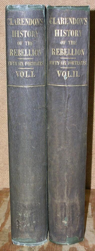 History of the Rebellion and Civil Wars in England, 2 volumes complete: Edward Earl of Clarendon