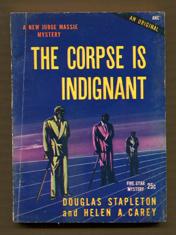 The Corpse is Indignant: Stapleton, Douglas & Carey, Helen A.