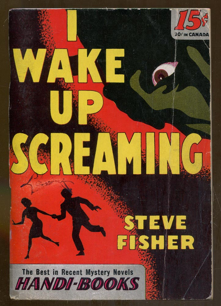 I Wake Up Screaming Fisher, Steve Very Good Softcover
