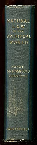 Natural Law in the Spiritual World: Drummond, Henry