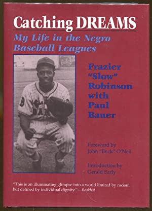 Catching Dreams: My Life in the Negro Baseball Leagues: Robinson, Frazier