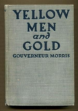 Yellow Men and Gold: Morris, Gouverneur