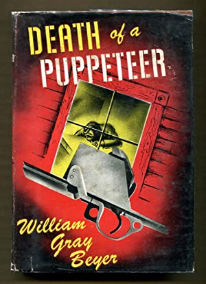 Death of A Puppeteer: Beyer, William Gray
