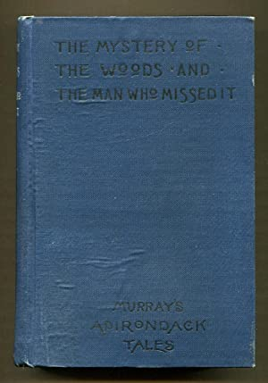 The Mystery of the Woods and The Man Who Missed It: Murray, W. H. H.