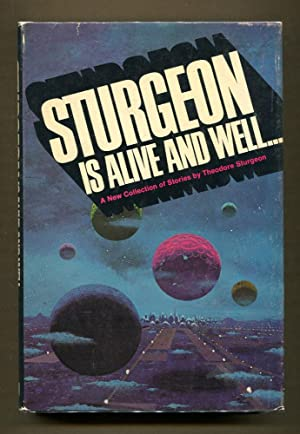 Sturgeon is Alive and Well.A New Collection of Stories: Sturgeon, Theodore