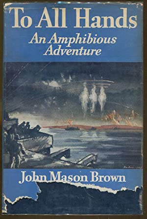 To All Hands: An Amphibious Adventure: Brown, Lt. John Mason