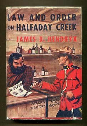 Law and Order On Halfaday Creek: Hendryx, James B.