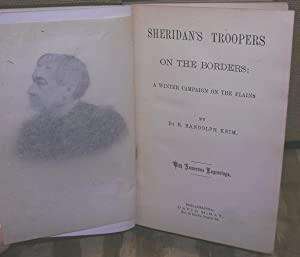 Sheridan's Troopers on the Borders: A Winter Campaign on the Plains: Keim, De B. Randolph