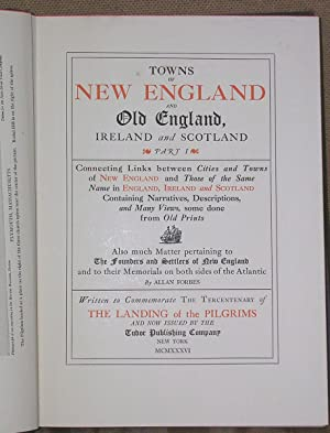 Towns of New England and Old England, Ireland and Scotland: Part I and II in One Volume: Forbes, ...