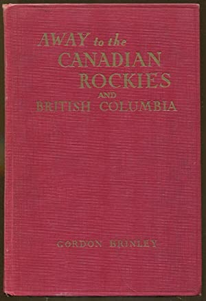 Away to the Canadian Rockies and British Columbia: Brinley, Gordon
