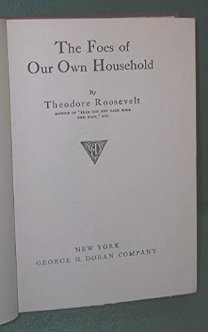 The Foes of Our Own Household: Roosevelt, Theodore