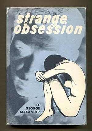 Strange Obsession: Alexander, George