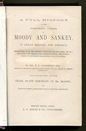 The Wonderful Career of Moody and Sankey in Great Britain & America: Goodspeed, Rev. E. J. (...