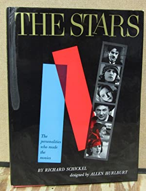 The Stars: The Personalities Who Made the Movies: Schickel, Richard