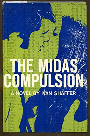 The Midas Compulsion: Shaffer, Ivan