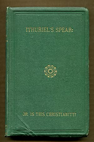 Ithuriel's Spear: or, Is This Christianity?: Shepheard, H.