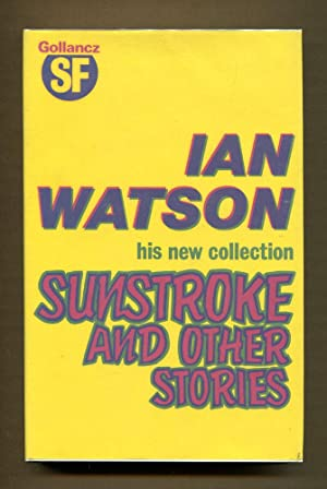 Sunstroke and Other Stories: Watson, Ian