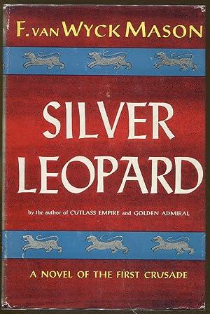 Silver Leopard: A Novel of the First Crusade: Mason, F. Van Wyck