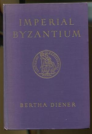 Imperial Byzantium: Diener, Bertha
