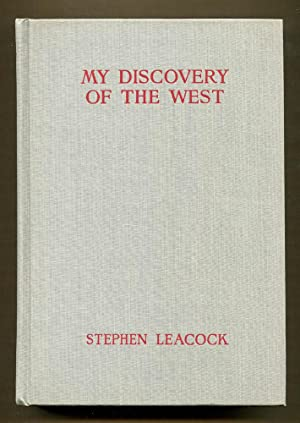 Selected Writings of Stephen Leacock; The Image of Americam Volume 4: Leacock, Stephen