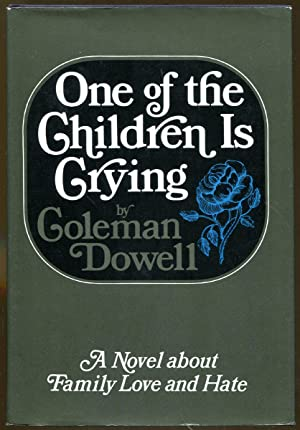 One of the Children Is Crying: Dowell, Coleman
