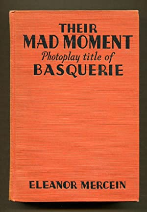 Their Mad Moment (Basquerie- Photoplay Title): Mercein, Eleanor