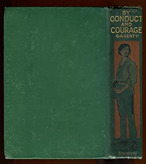 By Conduct & Courage: Henty, G. A.