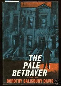 The Pale Betrayer: Davis, Dorothy Salisbury