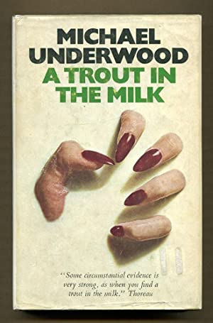 A Trout In The Milk: Underwood, Michael