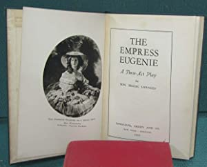 The Empress Eugenie: Lowndes, Mrs. Belloc