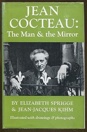 Jean Cocteau: The Man & The Mirror: Sprigge, Elizabeth & Kihm, Jean-Jacques
