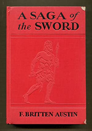 A Saga of the Sword: Austin, F. Britten