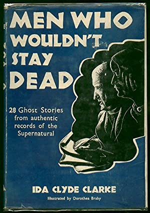 Men Who Wouldn't Stay Dead: Clarke, Ida Clyde