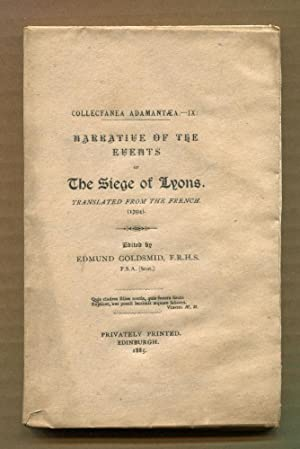 Narrative of the Events of the Siege of Lyons: Goldsmid, Edmund (Editor)
