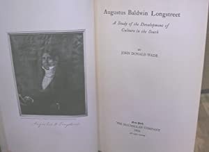 Augustus Baldwin Longstreet: A Study of the Development of Culture in the South: Wade, John Donald