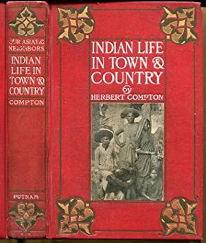 Indian Life in Town & Country: Compton, Herbert