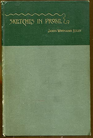 Sketches in Prose and Occasional Verses: Riley, James Whitcomb