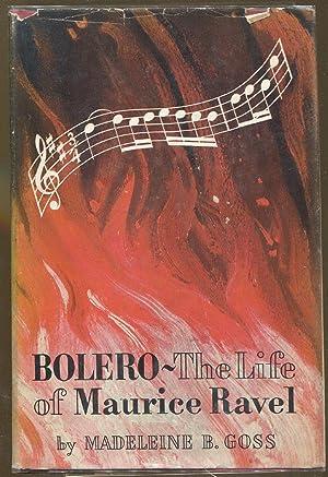 Bolero: The Life of Maurice Ravel: Goss, Madeleine