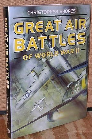 Great Air Battles of World War II: Shores, Christopher F.