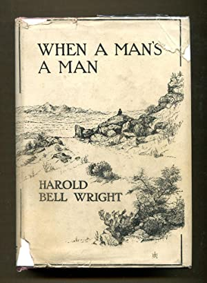 When A Man's A Man: Wright, Harold Bell