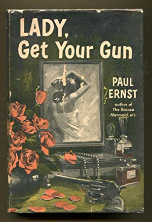 Lady, get Your Gun: Ernst, Paul