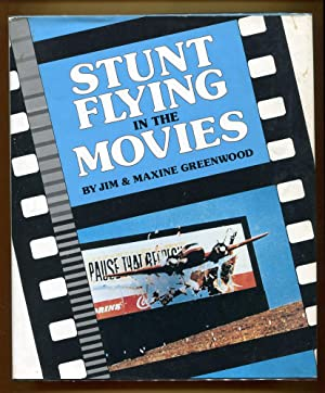 Stunt Flying in the Movies: Greenwood, Jim & Maxine