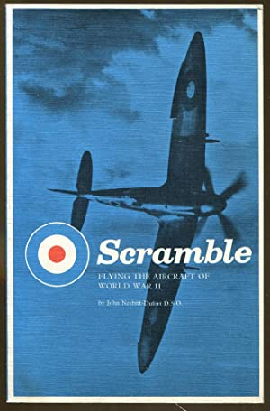Scramble: Flying the Aircraft of World War: Nesbitt-Dufort, John