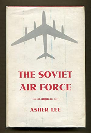 The Soviet Air Force: Lee, Asher