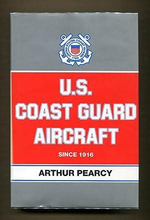 U. S. Coast Guard Aircraft Since 1916: Pearcy, Arthur Jr.