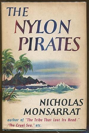 The Nylon Pirates: Monsarrat, Nicholas