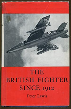The British Fighter Since 1912: Lewis, Peter
