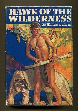 Hawk of the Wilderness: Chester, William L.